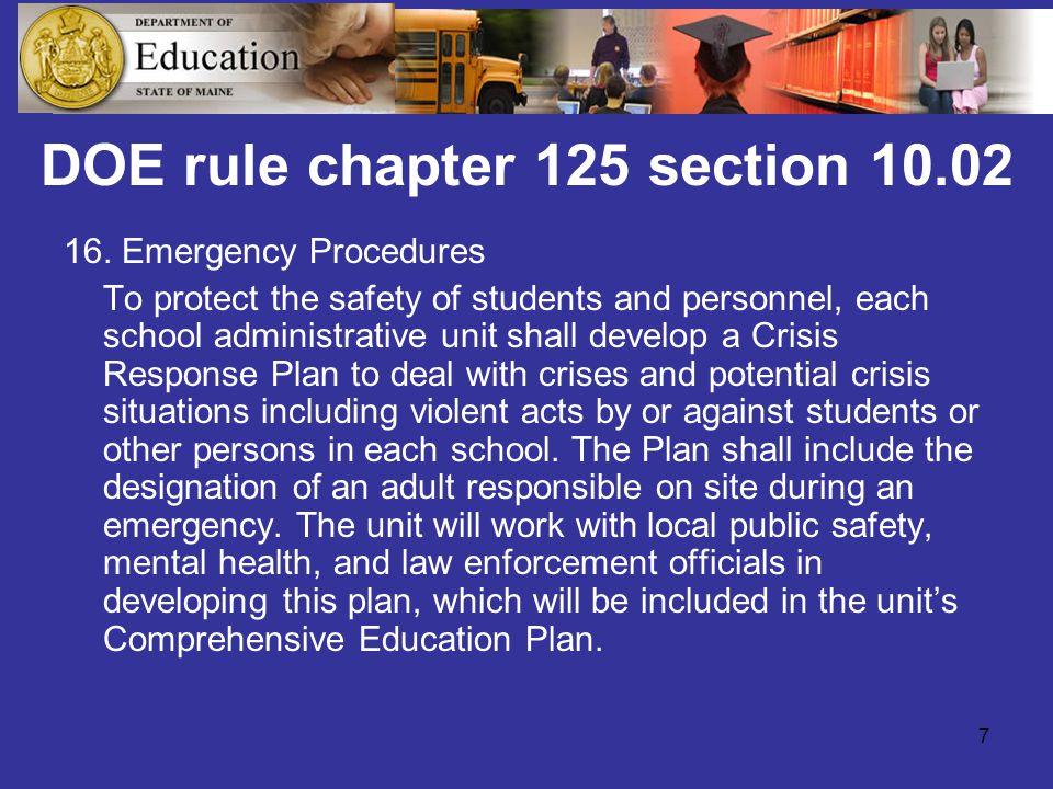 8 Public Law Chapter 634:  Requires Generators in New School Construction  Requires Incorporation of Crisis Planning in Public School Curriculum  Requires DOE and MEMA Audit of School Crisis Plans