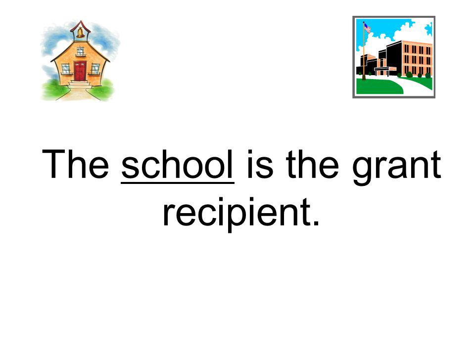 The school is the grant recipient.