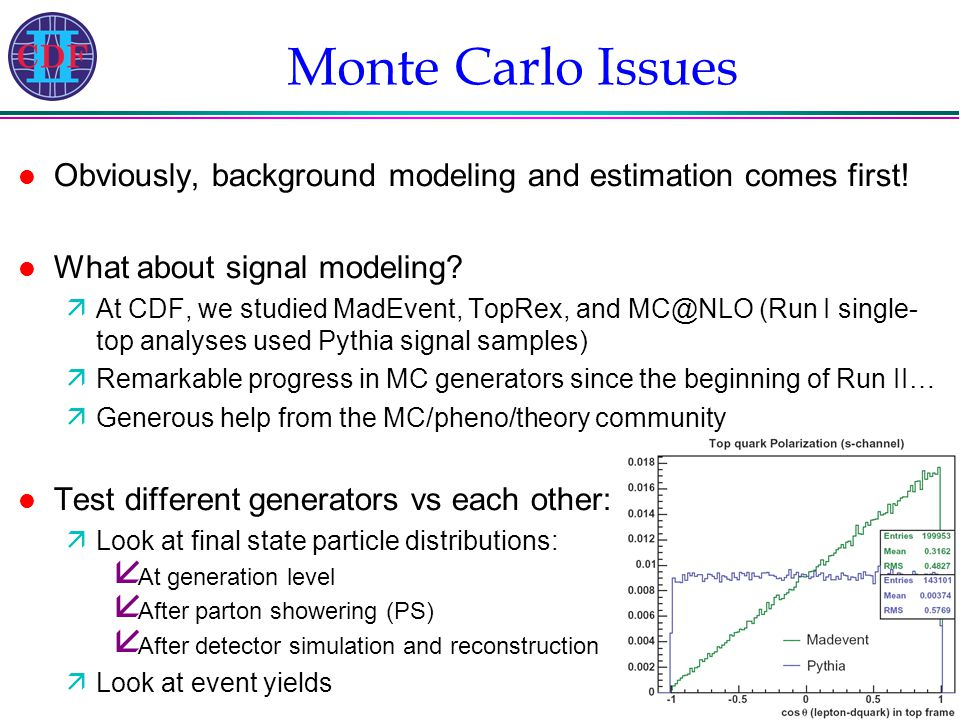 C. Ciobanu, page 4 Monte Carlo Issues l Obviously, background modeling and estimation comes first.