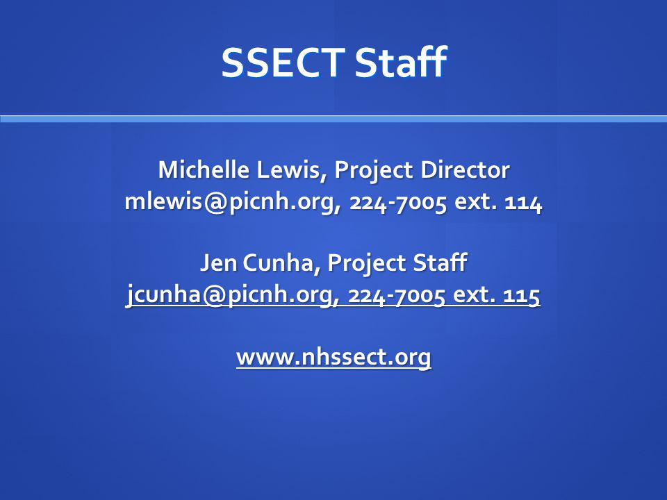 SSECT Staff Michelle Lewis, Project Director mlewis@picnh.org, 224-7005 ext.