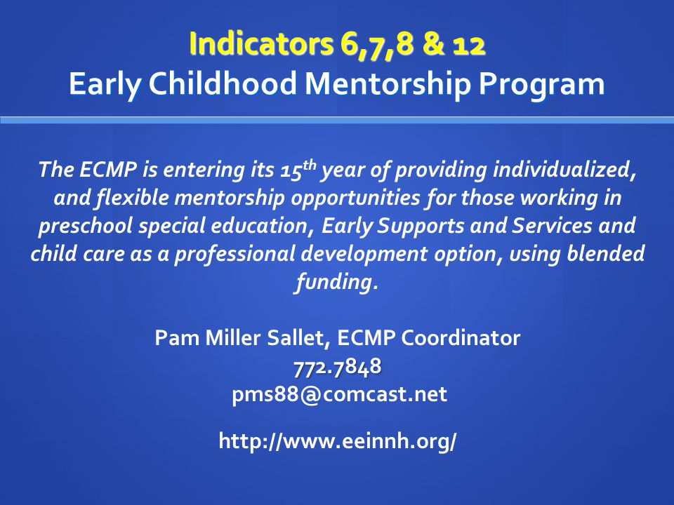 Benefits of ECMP Participation The ECMP promotes optimal development of young children with special needs by providing professional opportunities to learn, collaborate, and build partnerships.