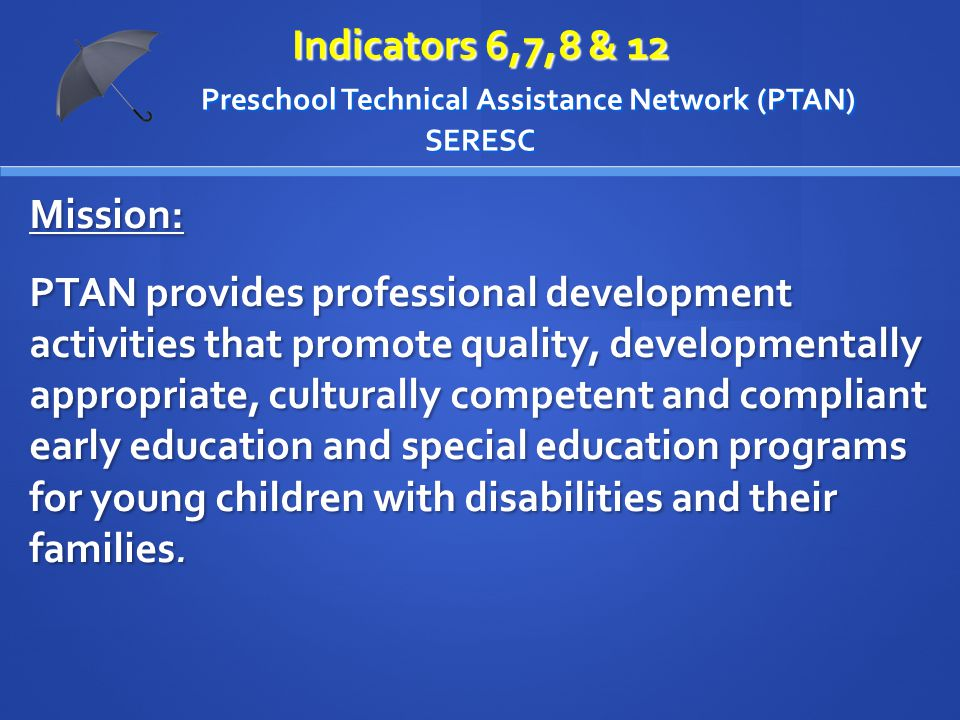 PTAN Guiding Principles Children with special needs are children first.