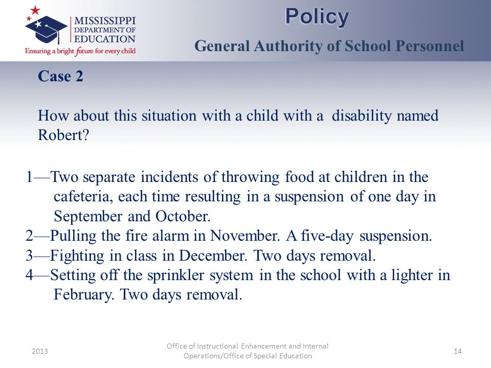 2013 Office of Instructional Enhancement and Internal Operations/Office of Special Education 14 1—Two separate incidents of throwing food at children
