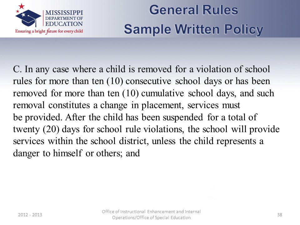 2012 - 2013 Office of Instructional Enhancement and Internal Operations/Office of Special Education 38 C. In any case where a child is removed for a v