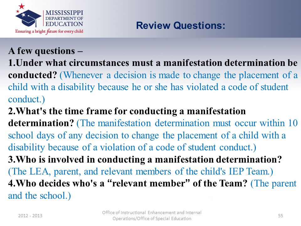 2012 - 2013 Office of Instructional Enhancement and Internal Operations/Office of Special Education 55 Review Questions: A few questions – 1.Under wha