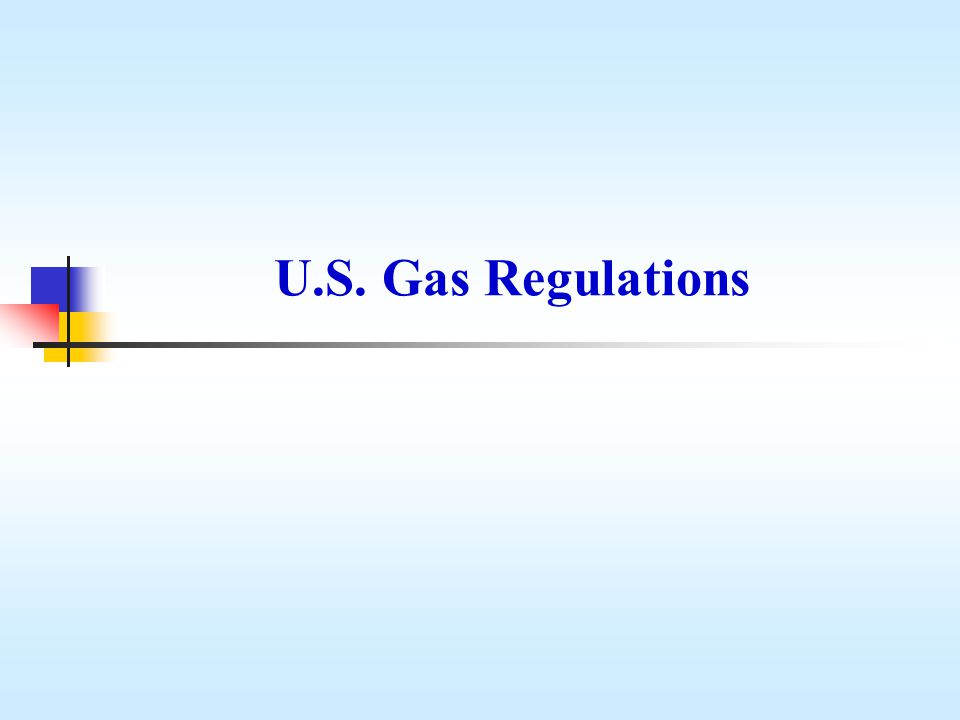 Regulations/Laws Affect the Production/Supply Segment State – Conservation Laws - well spacing, mineral rights, environmental impact, production rates, draining Federal – Environmental Protection Agency (EPA) - emissions – U.S.