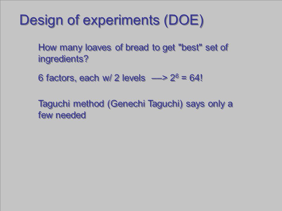 Design of experiments (DOE) How many loaves of bread to get