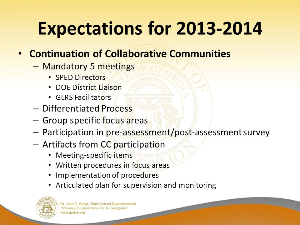 Expectations for 2013-2014 Continuation of Collaborative Communities – Mandatory 5 meetings SPED Directors DOE District Liaison GLRS Facilitators – Di