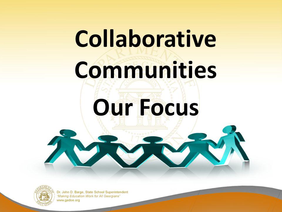 Collaborative Communities Our Focus
