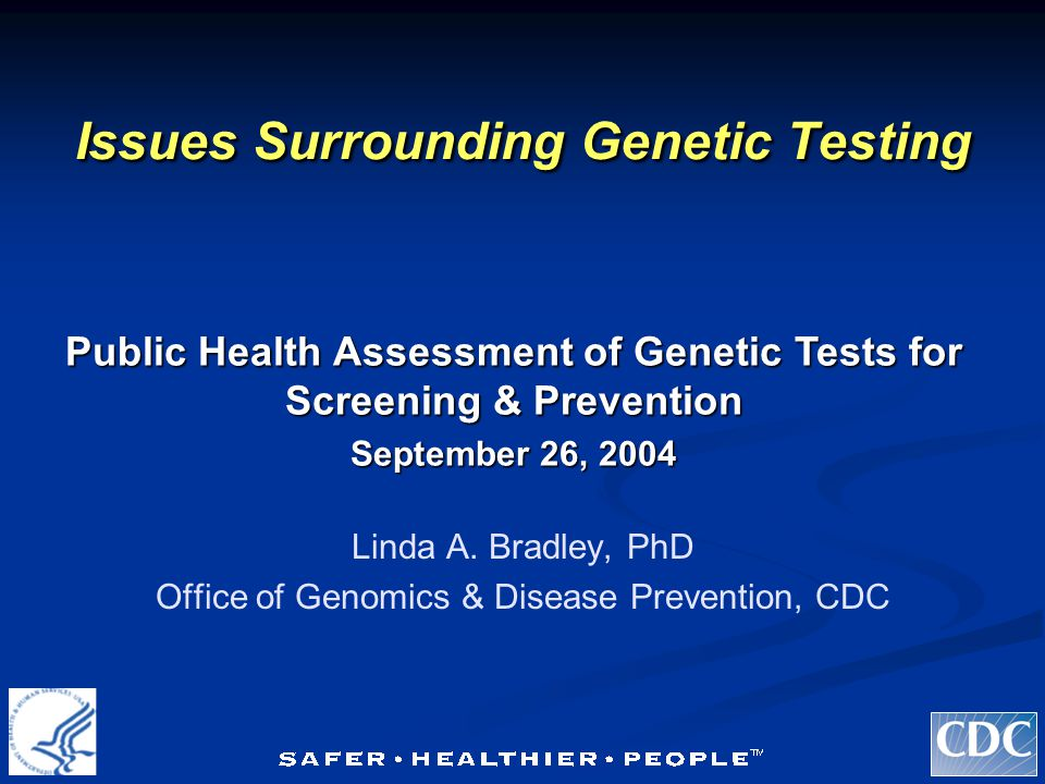 Issues Surrounding Genetic Testing Linda A.
