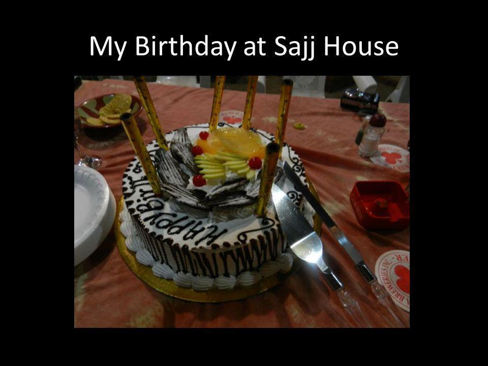 My Birthday at Sajj House