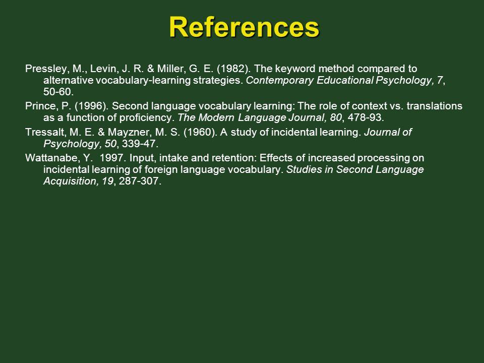 References Pressley, M., Levin, J. R. & Miller, G.