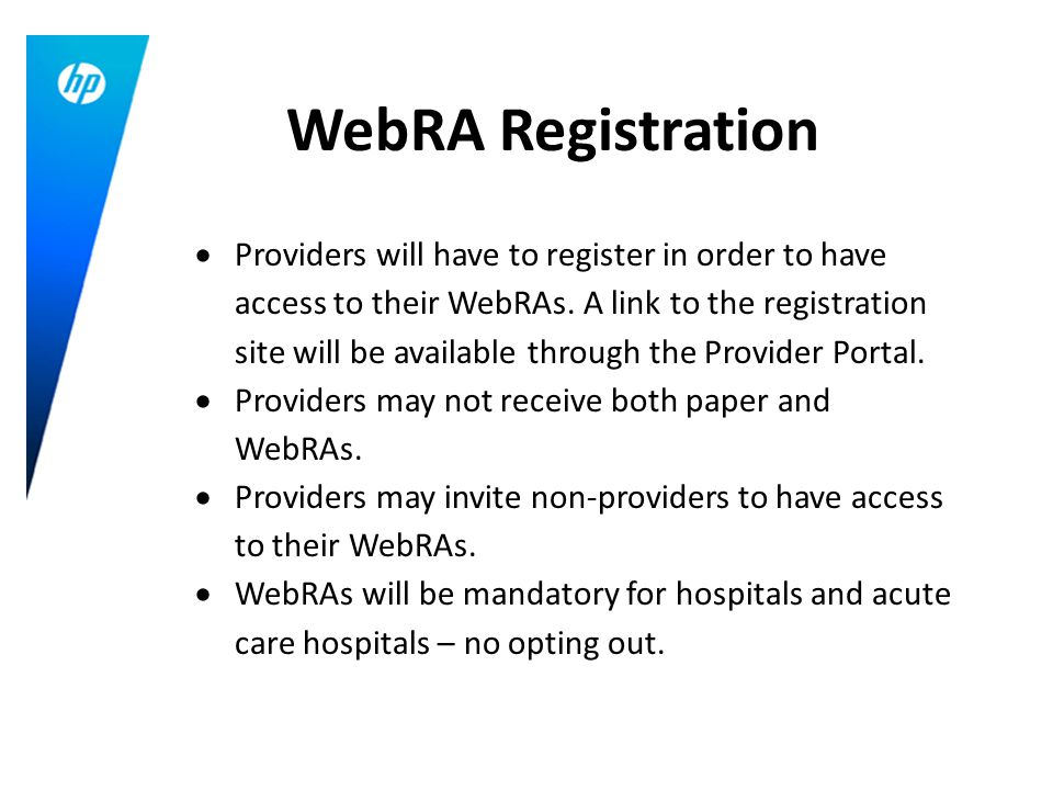 Providers will have to register in order to have access to their WebRAs.