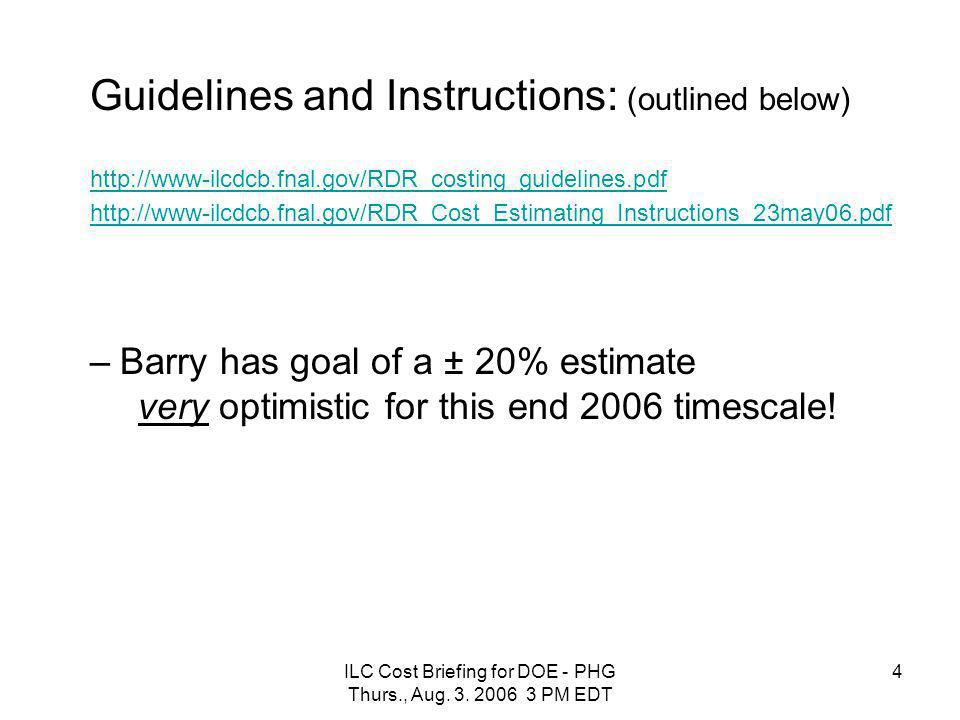 ILC Cost Briefing for DOE - PHG Thurs., Aug.3. 2006 3 PM EDT 15 No Contingency.