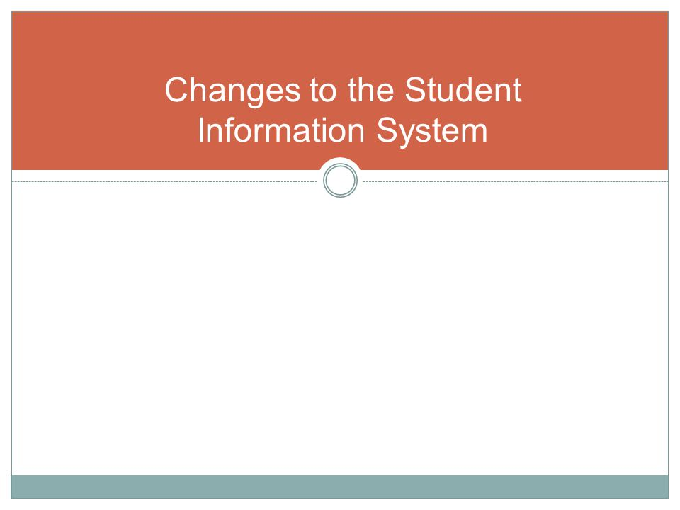Changes to the Student Information System