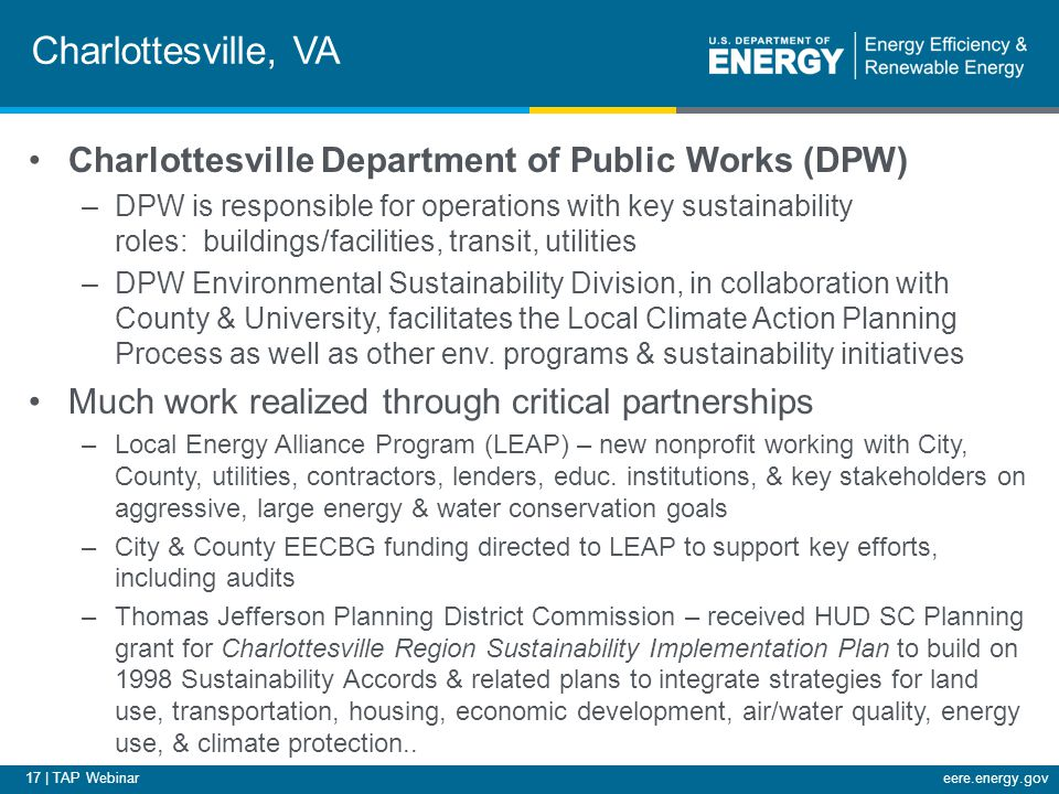 17 | TAP Webinareere.energy.gov Charlottesville, VA Charlottesville Department of Public Works (DPW) –DPW is responsible for operations with key susta