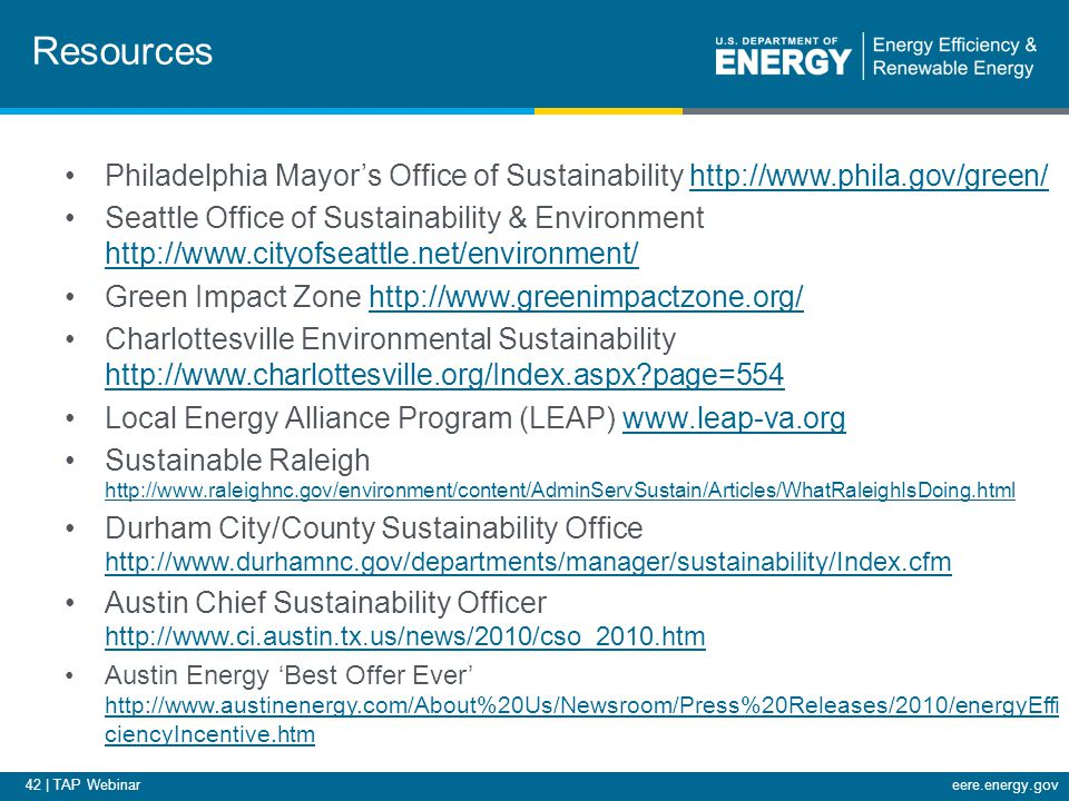 42 | TAP Webinareere.energy.gov Resources Philadelphia Mayor's Office of Sustainability http://www.phila.gov/green/http://www.phila.gov/green/ Seattle