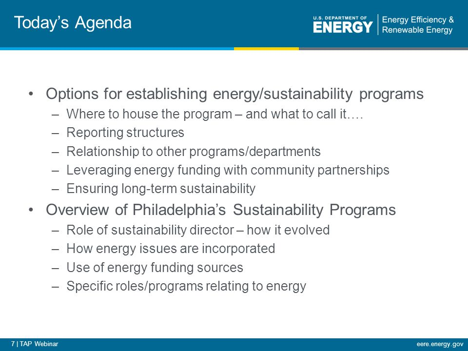 7 | TAP Webinareere.energy.gov Today's Agenda Options for establishing energy/sustainability programs –Where to house the program – and what to call i