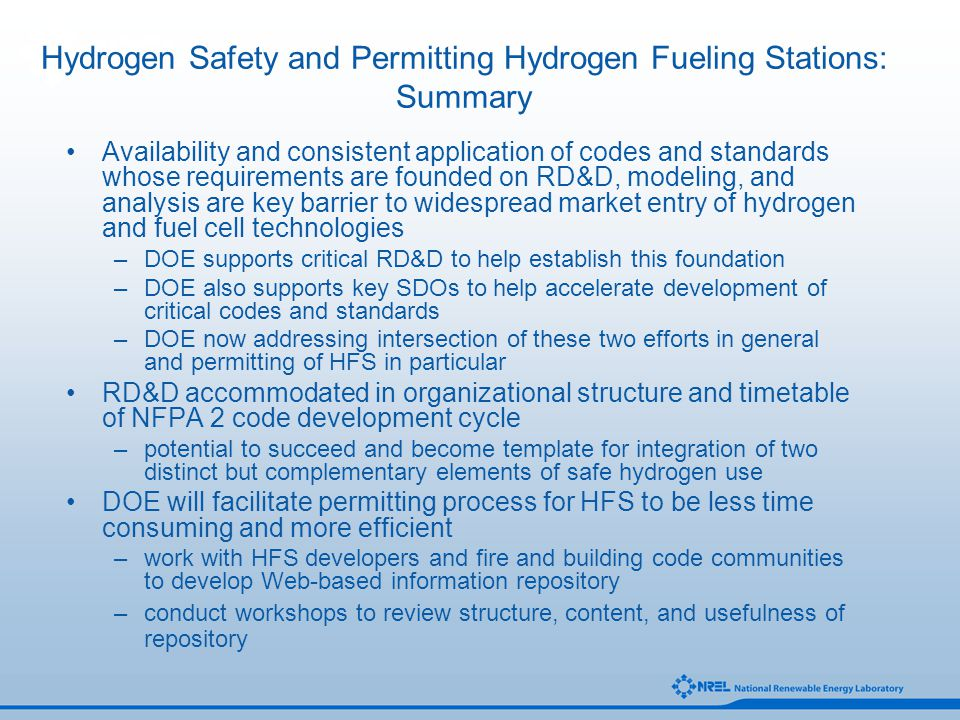 Hydrogen Safety and Permitting Hydrogen Fueling Stations: Summary Availability and consistent application of codes and standards whose requirements ar