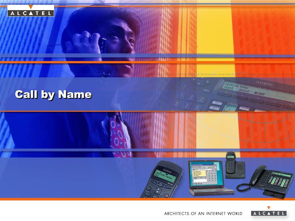 www.alcatel.com/enterpriseAlcatel e-Business Networking Call by Name