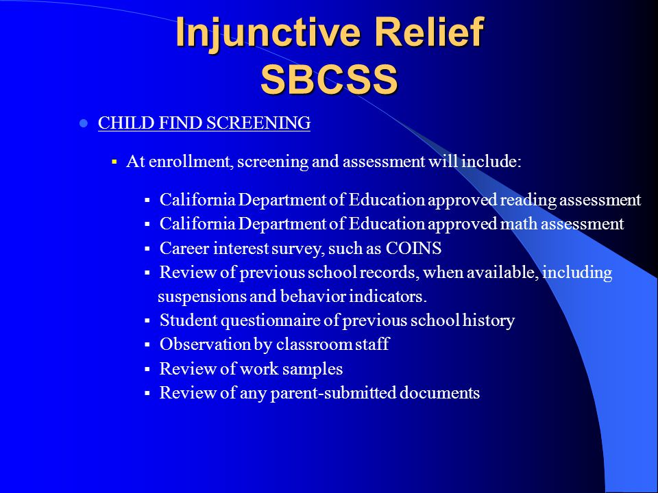 Injunctive Relief SBCSS CHILD FIND PROCEDURES  SBCSS shall maintain child find procedures consistent with federal and state law.