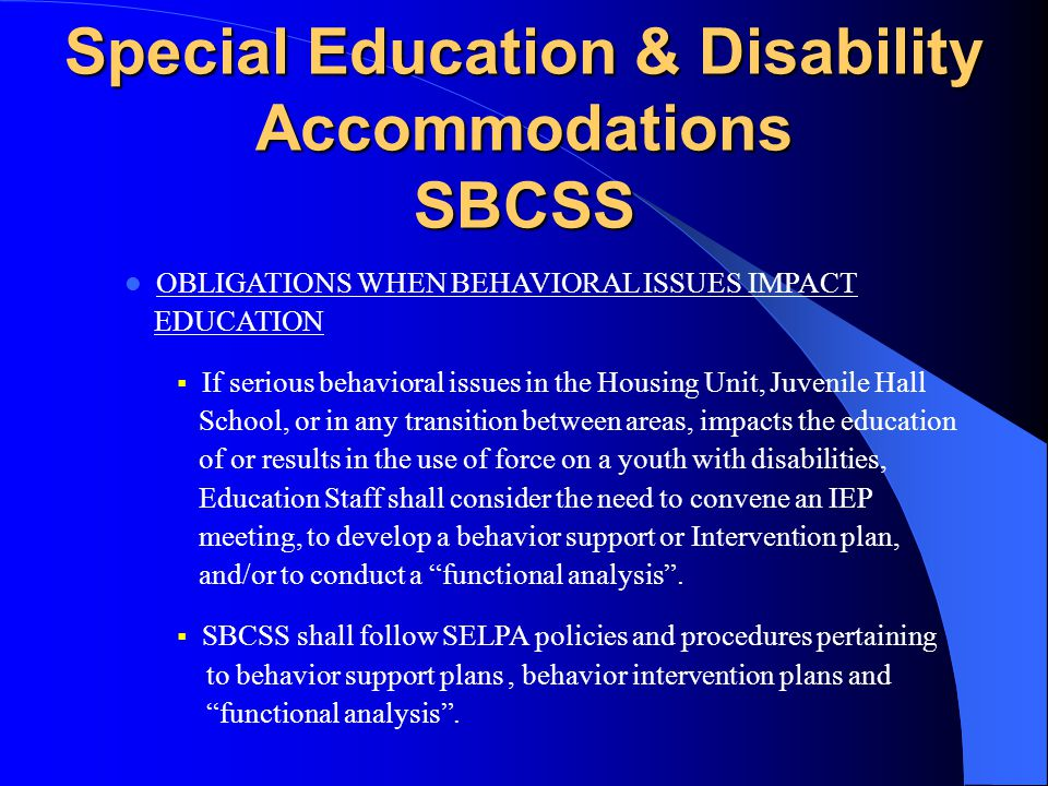 Special Education & Disability Accommodations SBCSS OPTIONS WHEN SDC ATTENDANCE IMPOSSIBLE  A range of all applicable Special Education options shall be provided including Resource Specialist Program (RSP) services, transition planning and related services.