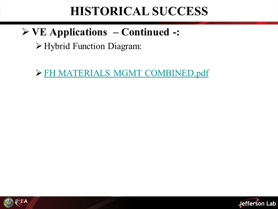 HISTORICAL SUCCESS  VE Applications – Continued -:  Hybrid Function Diagram:  FH MATERIALS MGMT COMBINED.pdf FH MATERIALS MGMT COMBINED.pdf