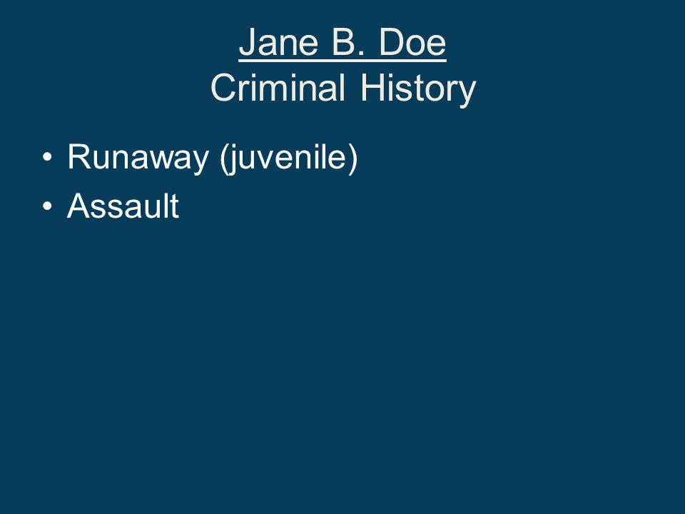 Jane B. Doe Criminal History Runaway (juvenile) Assault
