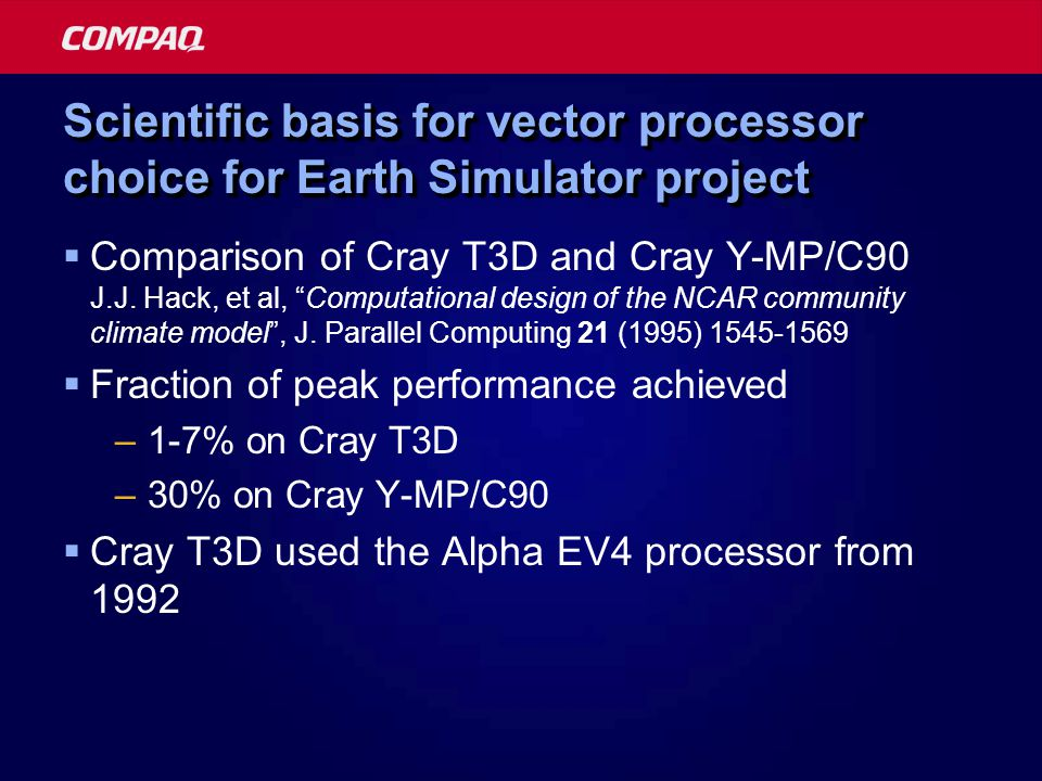 """Scientific basis for vector processor choice for Earth Simulator project  Comparison of Cray T3D and Cray Y-MP/C90 J.J. Hack, et al, """"Computational d"""