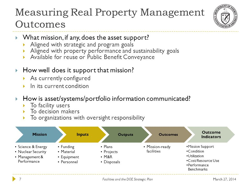 Measuring Real Property Management Outcomes March 27, 2014Facilities and the DOE Strategic Plan7  What mission, if any, does the asset support?  Ali