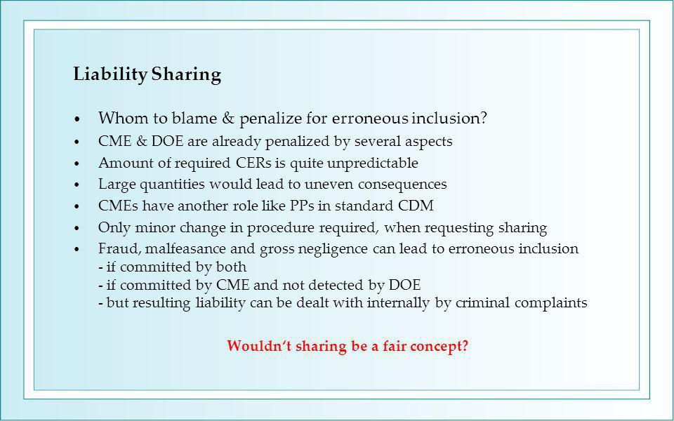 Liability Sharing Whom to blame & penalize for erroneous inclusion.