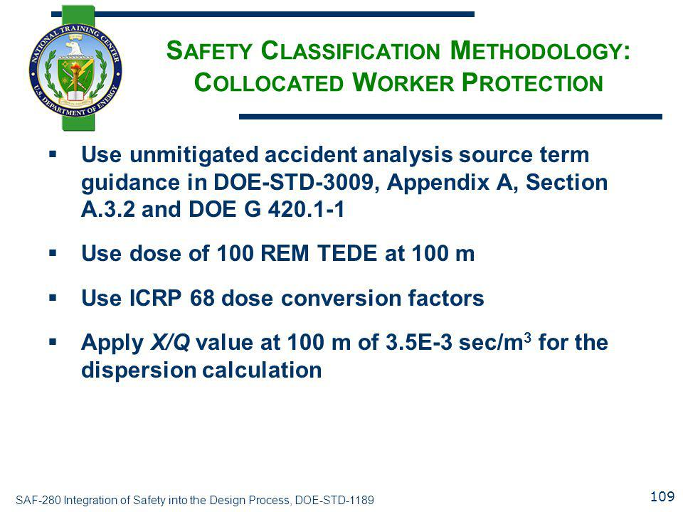 SAF-280 Integration of Safety into the Design Process, DOE-STD-1189 S AFETY C LASSIFICATION M ETHODOLOGY : C OLLOCATED W ORKER P ROTECTION  Use unmit