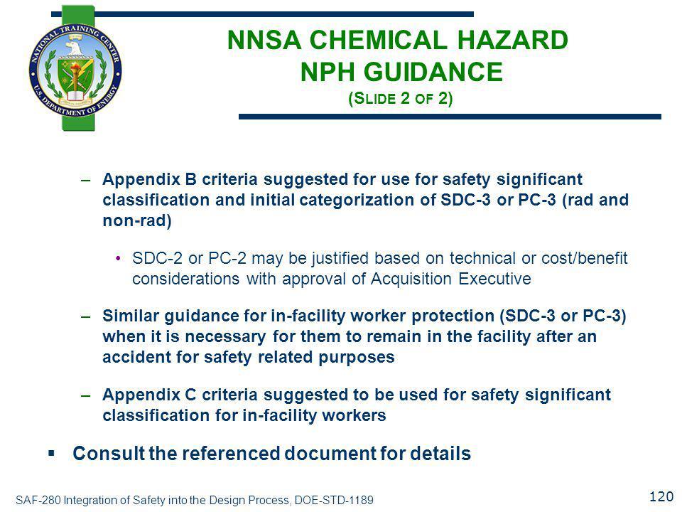 SAF-280 Integration of Safety into the Design Process, DOE-STD-1189 NNSA CHEMICAL HAZARD NPH GUIDANCE (S LIDE 2 OF 2) –Appendix B criteria suggested f