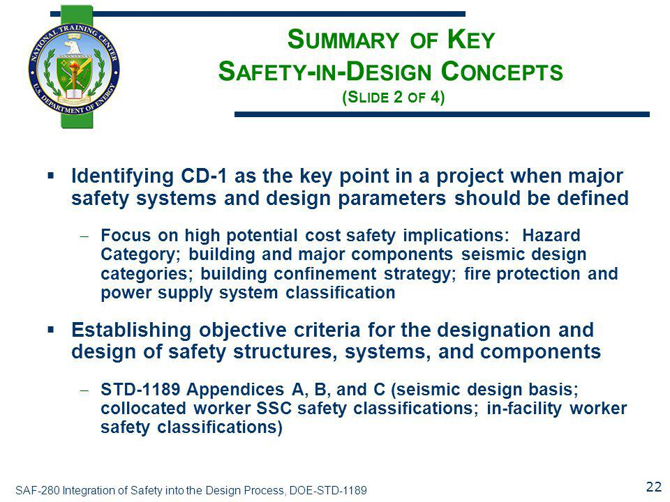 SAF-280 Integration of Safety into the Design Process, DOE-STD-1189 S UMMARY OF K EY S AFETY - IN -D ESIGN C ONCEPTS (S LIDE 2 OF 4)  Identifying CD-