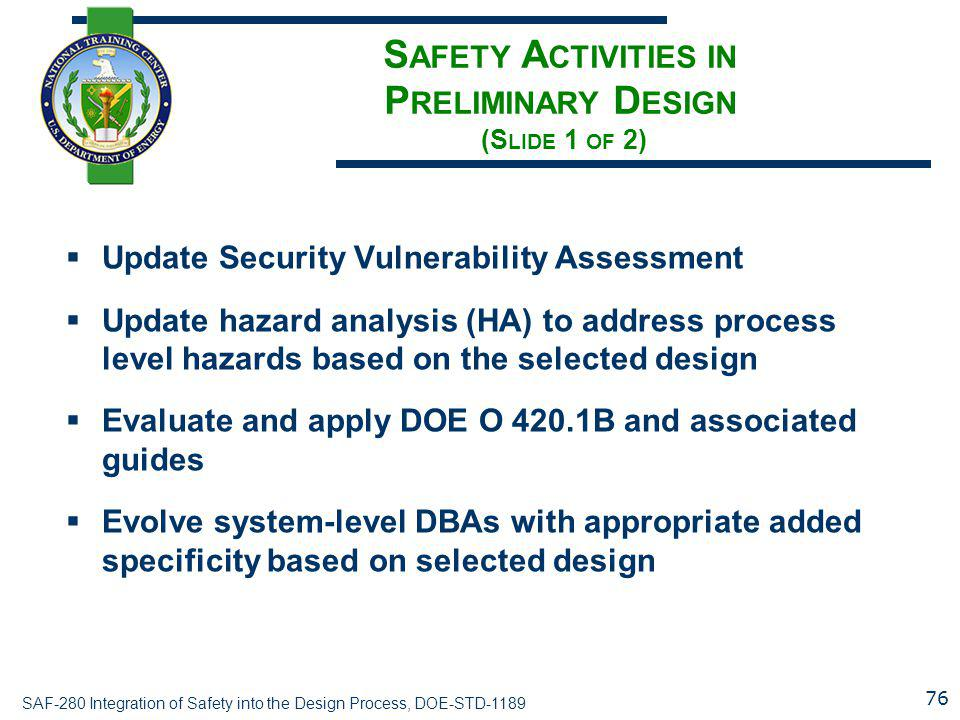 SAF-280 Integration of Safety into the Design Process, DOE-STD-1189 S AFETY A CTIVITIES IN P RELIMINARY D ESIGN (S LIDE 1 OF 2)  Update Security Vuln