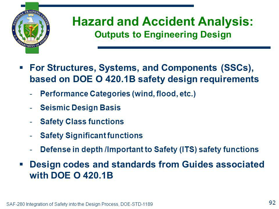 SAF-280 Integration of Safety into the Design Process, DOE-STD-1189 Hazard and Accident Analysis: Outputs to Engineering Design  For Structures, Syst