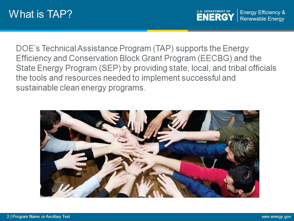 3 | Program Name or Ancillary Texteere.energy.gov How Can TAP Help You.
