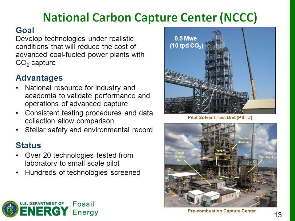 13 Pre-combustion Capture Center Pilot Solvent Test Unit (PSTU) 0.5 Mwe (10 tpd CO 2 ) Goal Develop technologies under realistic conditions that will