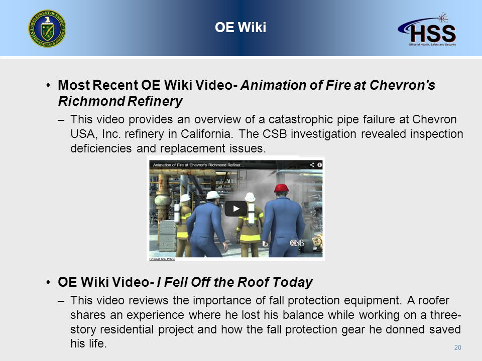 Most Recent OE Wiki Video- Animation of Fire at Chevron s Richmond Refinery –This video provides an overview of a catastrophic pipe failure at Chevron USA, Inc.