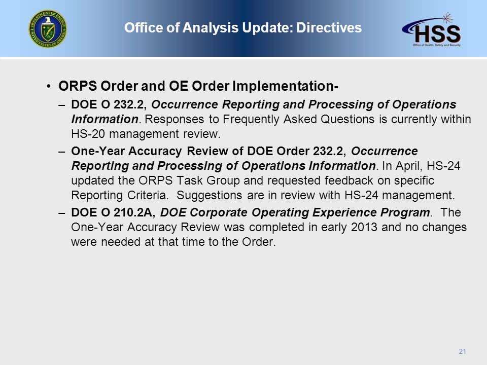 ORPS Order and OE Order Implementation- –DOE O 232.2, Occurrence Reporting and Processing of Operations Information.