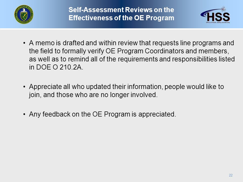 A memo is drafted and within review that requests line programs and the field to formally verify OE Program Coordinators and members, as well as to remind all of the requirements and responsibilities listed in DOE O 210.2A.