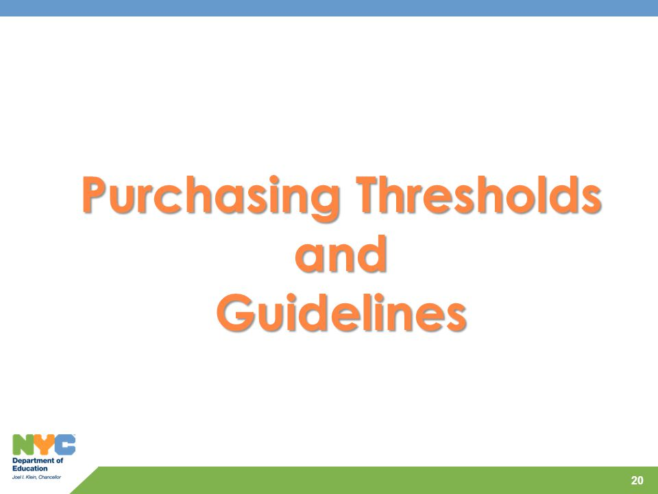 Purchasing Thresholds and Guidelines 20
