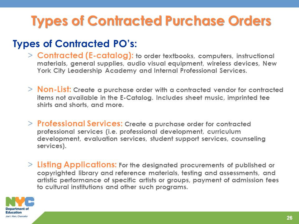 26 Types of Contracted PO's: > Contracted (E-catalog): to order textbooks, computers, instructional materials, general supplies, audio visual equipmen