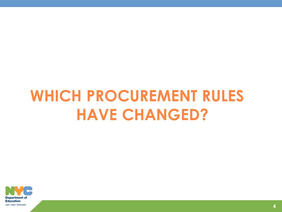 WHICH PROCUREMENT RULES HAVE CHANGED? 4