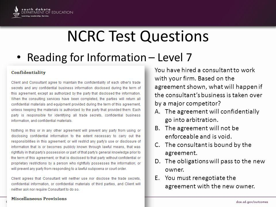 NCRC Test Questions Reading for Information – Level 7 You have hired a consultant to work with your firm. Based on the agreement shown, what will happ