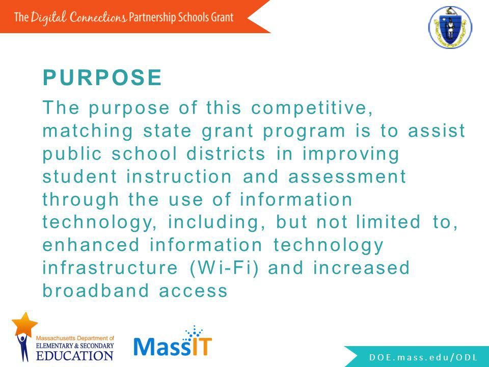 The purpose of this competitive, matching state grant program is to assist public school districts in improving student instruction and assessment thr