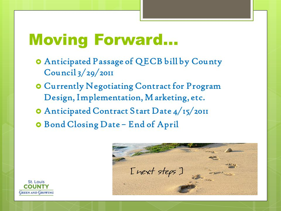 Moving Forward…  Anticipated Passage of QECB bill by County Council 3/29/2011  Currently Negotiating Contract for Program Design, Implementation, Marketing, etc.