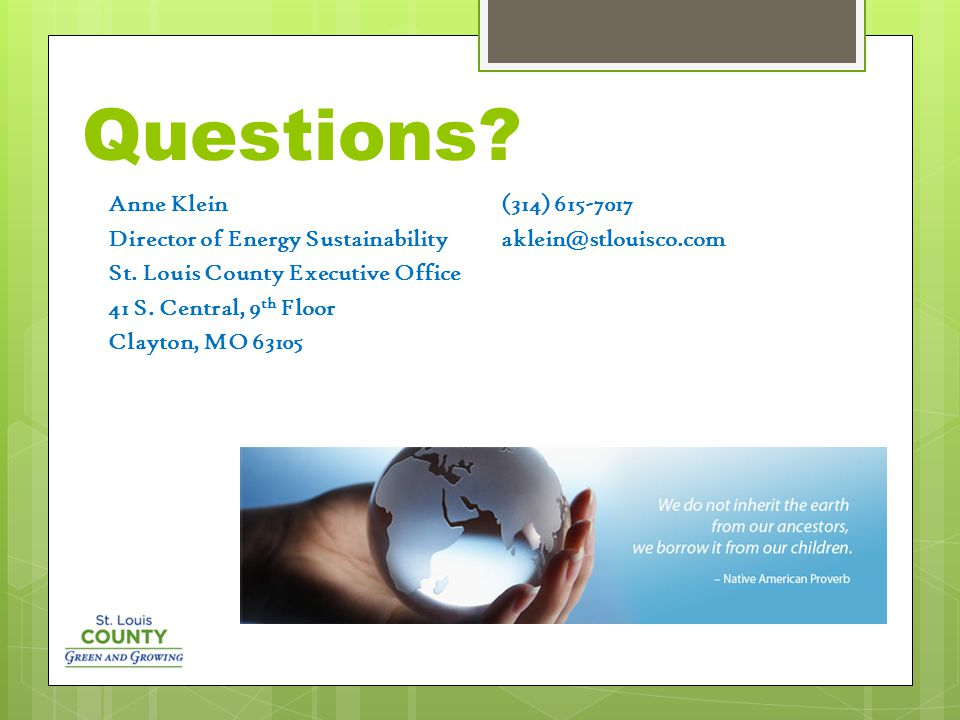 Questions. Anne Klein Director of Energy Sustainability St.