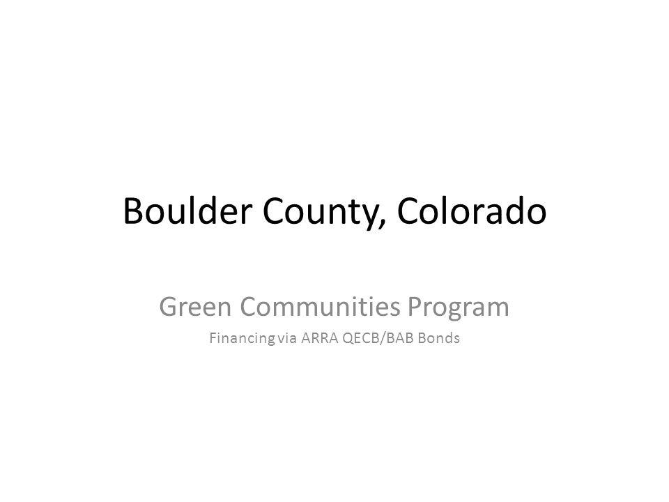 Boulder County, Colorado Green Communities Program Financing via ARRA QECB/BAB Bonds