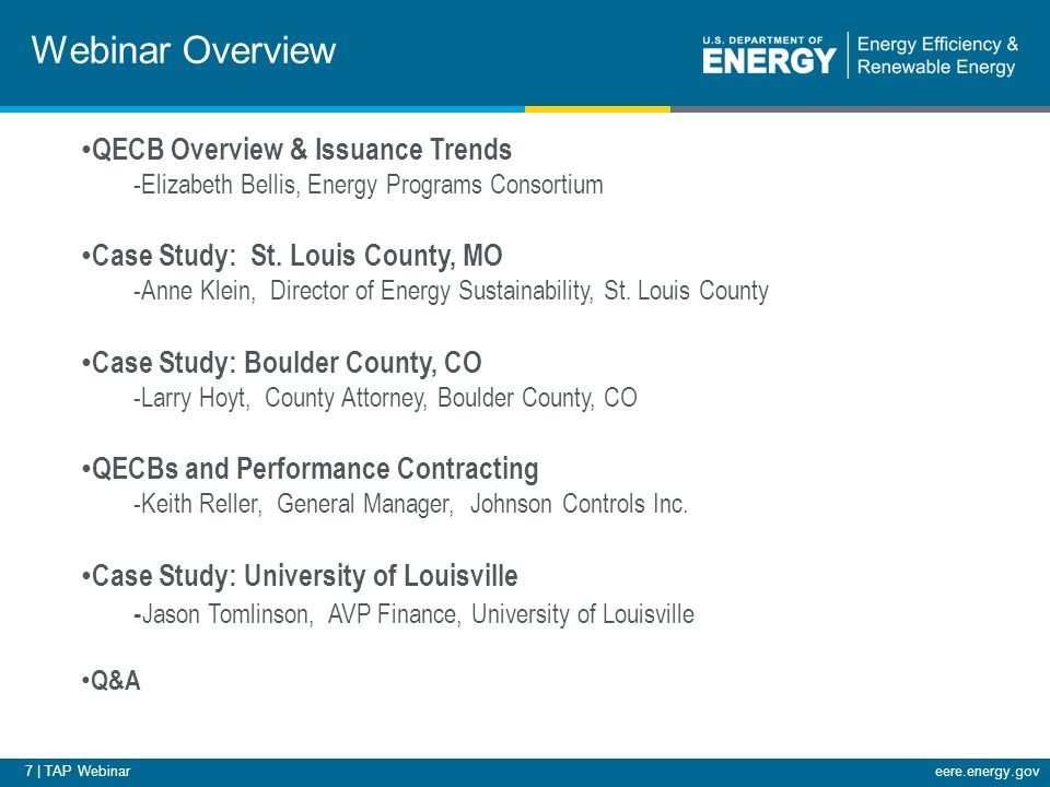8 | TAP Webinareere.energy.gov DOE Clean Energy Finance Guide: QECB Overview & FAQs (in Chapter 2) http://www1.eere.energy.gov/wip/solutioncenter/pdfs/revfinal_ v3ch02bonding_qecbsdec9.pdf http://www1.eere.energy.gov/wip/solutioncenter/pdfs/revfinal_ v3ch02bonding_qecbsdec9.pdf Sept 22, 2010 DOE TAP Webinar: Taking Advantage of Qualified Energy Conservation Bonds (QECBs) http://www1.eere.energy.gov/wip/solutioncenter/webcasts/def ault.html http://www1.eere.energy.gov/wip/solutioncenter/webcasts/def ault.html DOE QECB/CREB Primer http://www1.eere.energy.gov/wip/pdfs/qecb_creb_primer.pdf Additional QECB Resources